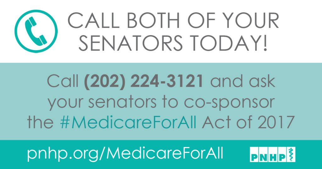Call both of your senators today! CAll (202) 224-3121 and ask your senators to co-sponsor the #MedicareForAll Act of 2017