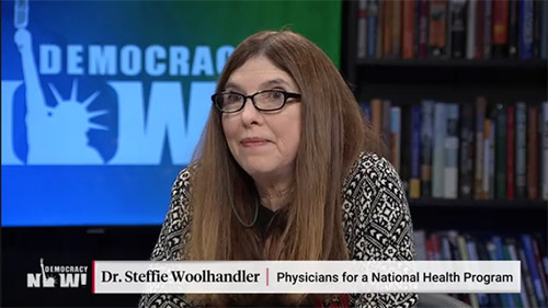 "Dr. Steffie Woolhandler on ""Democracy Now"""